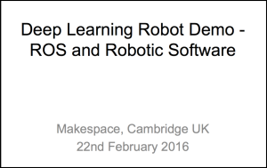 Deep Learning Robot Demo - ROS and Robotic Software